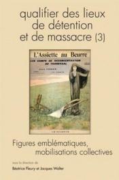 Questions De Communication T.9 ; Qualifier Des Lieux De Détention Et De Massacre T.3 ; Figures Emblématiques, Mobilisations Collectives (Edition 2010) - Couverture - Format classique