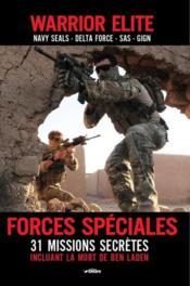 Warrior elite ; forces spéciales ; 31 missions secrètes incluant la mort de Ben Laden - Couverture - Format classique