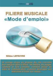 Filière musicale ; mode d'emploi - Couverture - Format classique