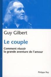 Le couple ; comment réussir la grande aventure de l'amour - Couverture - Format classique