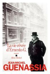 La vie rêvée d'Ernesto G. - Couverture - Format classique