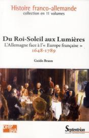 Histoire franco-allemande t.4 ; du Roi-Soleil aux Lumières, 1648-1789 - Couverture - Format classique