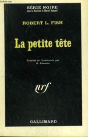La Petite Tete. Collection : Serie Noire N° 926 - Couverture - Format classique