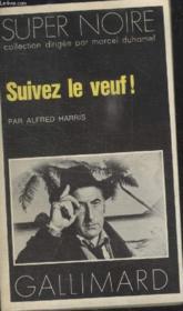 Collection Super Noire N° 54. Suivez Le Veuf. - Couverture - Format classique