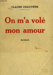 On M'A Vole Mon Amour. - Couverture - Format classique
