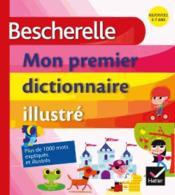 Bescherelle ; mon premier dictionnaire illustré - Couverture - Format classique