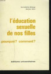 L'Education Sexuelle De Nos Filles. Pourquoi ? Comment ? - Couverture - Format classique