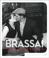 Brassai, pour l'amour de Paris - Couverture - Format classique