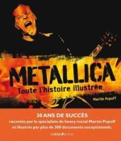 Metallica ; toute l'histoire illustrée - Couverture - Format classique