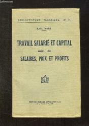 Travail Salarie Et Capital Suivi De Salaires Prix Et Profits. - Couverture - Format classique