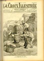 LA CROIX ILLUSTREE N° 101 - Troisième année - La fabrication du cidre (dessin de A. Martin, gravure de Navellier-Marie) - Couverture - Format classique
