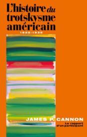 Histoire du trotskysme américain ; le rapport d'un participant ; 1928-1938 - Couverture - Format classique