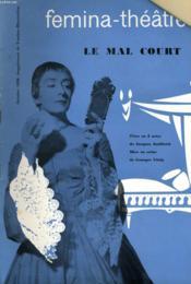 Femina-Theatre - Le Mal Court - Couverture - Format classique
