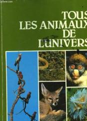 Tous Les Animaux De L'Univer - Couverture - Format classique
