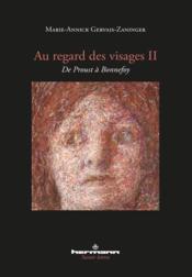 Au regard des visages t.2 ; de Proust à Bonnefoy - Couverture - Format classique