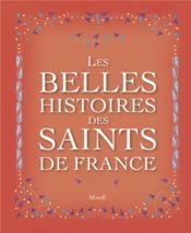 Les belles histoires des Saints de France - Couverture - Format classique