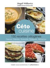 Céto cuisine ; 150 recettes cétogènes - Couverture - Format classique