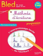 BLED ; méthode d'écriture dès 5 ans - Couverture - Format classique