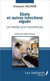 Ebola et autres infections aiguës ; les maladies qu'on attendait pas - Couverture - Format classique