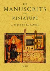 Les manuscrits et la miniature - Couverture - Format classique