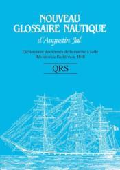 Nouveau glossaire nautique d'Augustin Jal ; QRS - Couverture - Format classique