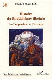Histoire du bouddhisme tibétain ; la compassion des puissants - Intérieur - Format classique