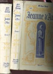 JEANNE D'ARC - GRANDE HISTOIRE ILLUSTREE - EN 2 VOLUMES : TOME PREMIER + TOME SECOND. / 3e ET 4e EDITIONS. - Couverture - Format classique