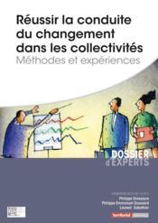 Réussir la conduite du changement dans les collectivités ; méthodes et expériences - Couverture - Format classique