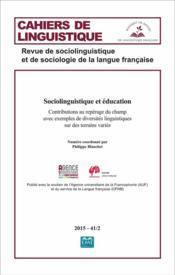CAHIERS DE LINGUISTIQUE T.41 ; sociolinguistique et éducation ; contributions au repérage du champ avec exemples de diversités linguistiques sur des terrains variés - Couverture - Format classique