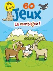 LES BLOCS JEUX ; 60 jeux ; la montagne ! - Couverture - Format classique