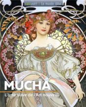 Mucha ; l'âme slave de l'Art nouveau - Couverture - Format classique