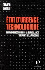 État d'urgence technologique ; comment l'économie de la surveillance a tiré parti de la pandémie - Couverture - Format classique
