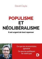 Populisme et néoliberalisme ; il est urgent de tout repenser - Couverture - Format classique