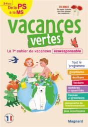 Vacances vertes ; de la PS à la MS ; 3/4 ans ; le premier cahier de vacances éco-responsable ! - Couverture - Format classique