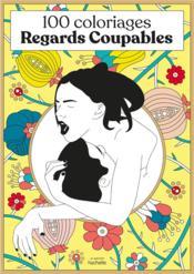 100 coloriages regards coupables - Couverture - Format classique