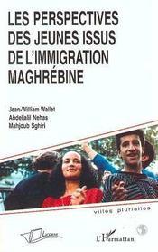 Les Perspectives Des Jeunes Issus De L'Immigration Maghrebine - Intérieur - Format classique