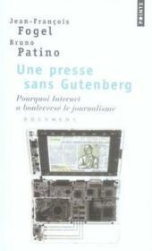 Une presse sans Gutenberg ; pourquoi Internet a bouleversé le journalisme - Couverture - Format classique