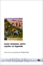 Saint Antoine Entre Mythe Et Legende - Couverture - Format classique