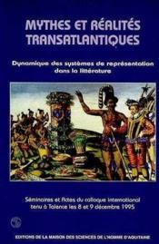 Mythes Et Realites Transatlantiques. Dynamique Des Systemes De Repres Entation Dans La Litterature. - Couverture - Format classique
