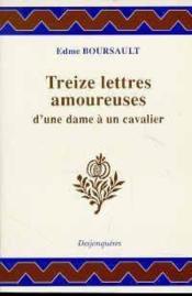 Treize Lettres Amoureuses D'Une Dame A Un Cavalier - Couverture - Format classique