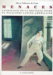 Menaces ; anthologies de la nouvelle noire et policière latino-américiane - Couverture - Format classique