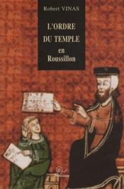 L'ordre du temple en Roussillon - Couverture - Format classique