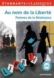 Au nom de la liberté ; poèmes de la résistance - Couverture - Format classique
