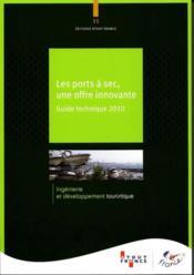Les ports à sec, une offre innovante ; guide technique 2010 - Couverture - Format classique