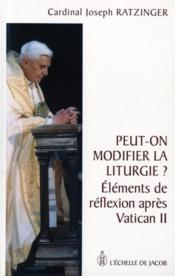 Peut-on modifier la liturgie ; éléments de réflexion après Vatican II - Couverture - Format classique