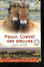 Pamir, cheval des steppes - Couverture - Format classique