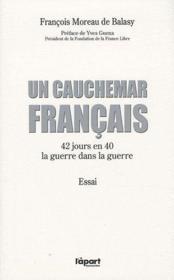 Un cauchemar français ; 42 jours en 40, la guerre dans la guerre - Couverture - Format classique
