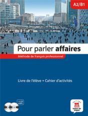 Pour parler affaires ; méthode de français commercial ; livre de l'élève - Couverture - Format classique
