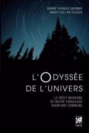 L'odyssée de l'univers ; le récit moderne de notre fabuleuse aventure commune - Couverture - Format classique