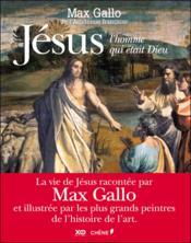 Jésus, l'homme qui était Dieu - Couverture - Format classique